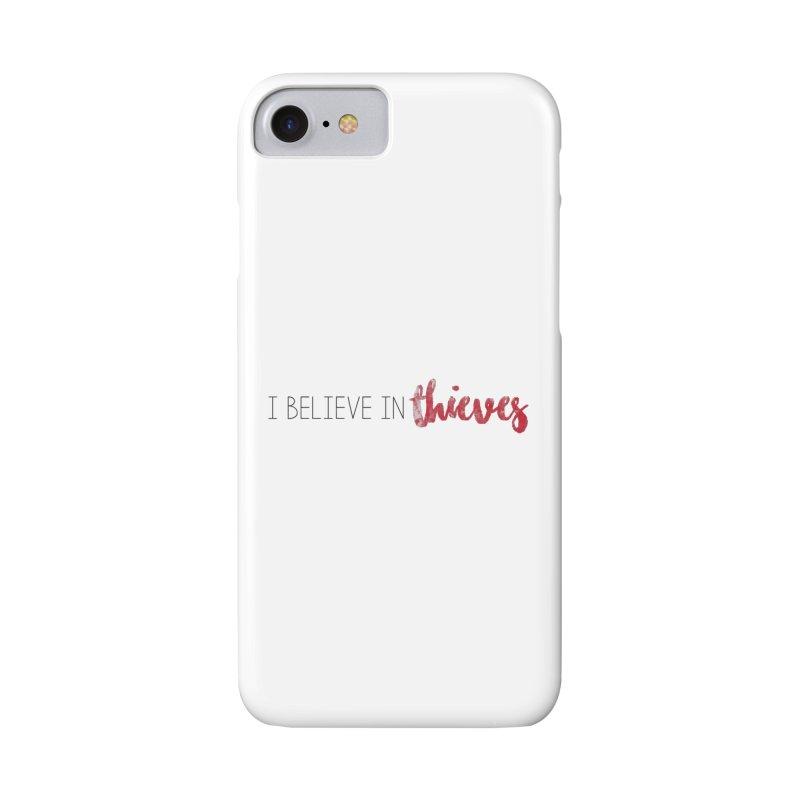 I Believe In Thieves Accessories Phone Case by Sharon Marta Essentials Shop