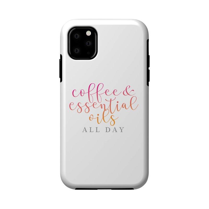 Coffee & Essential Oils All Day! Accessories Phone Case by Sharon Marta Essentials Shop