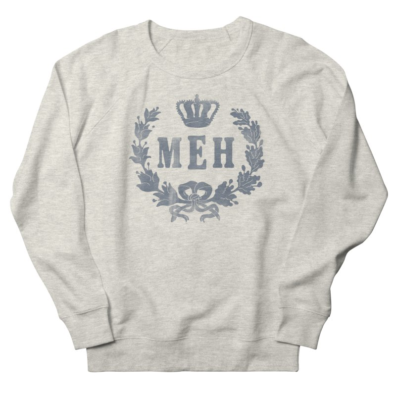 Le Royal Meh Women's Sweatshirt by 38 Sunsets