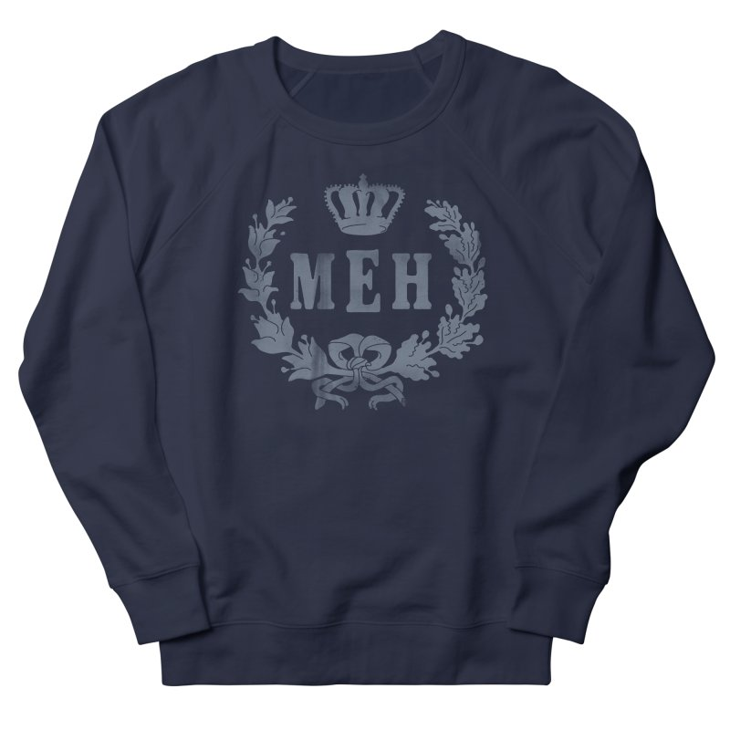 Le Royal Meh Men's Sweatshirt by 38 Sunsets
