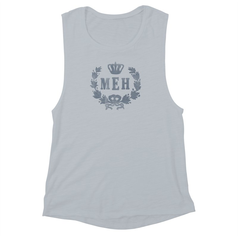 Le Royal Meh Women's Muscle Tank by 38 Sunsets