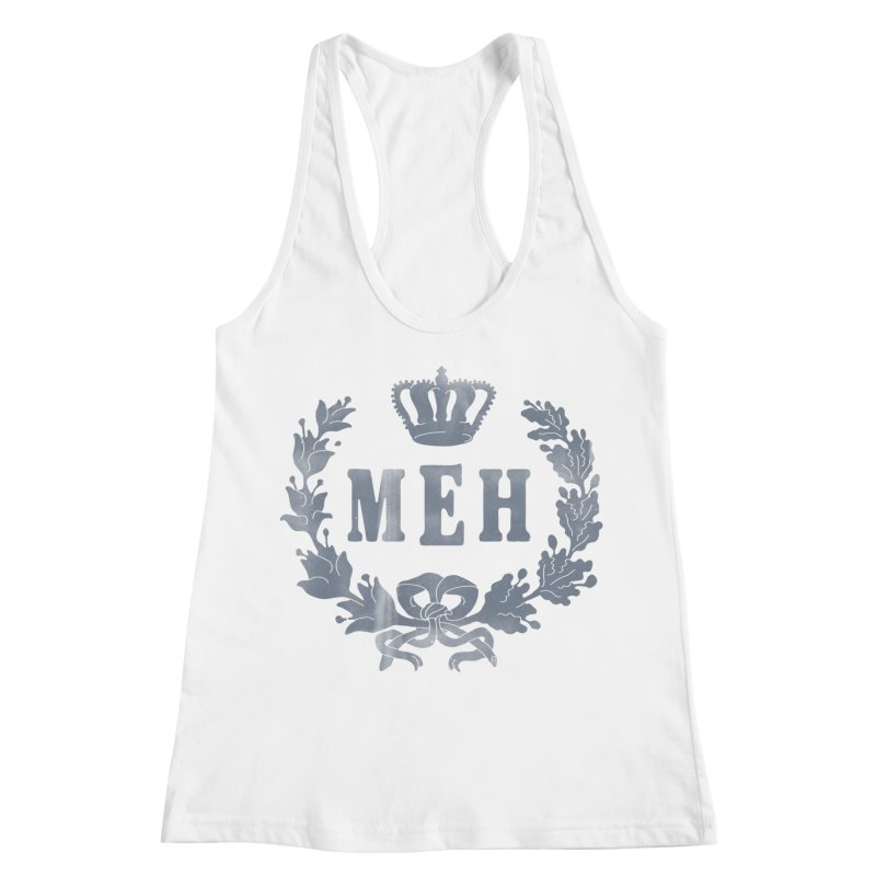 Le Royal Meh Women's Racerback Tank by 38 Sunsets
