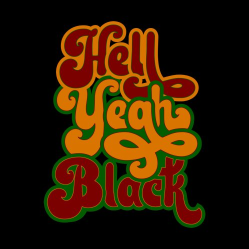 Design for Hell Yeah Black