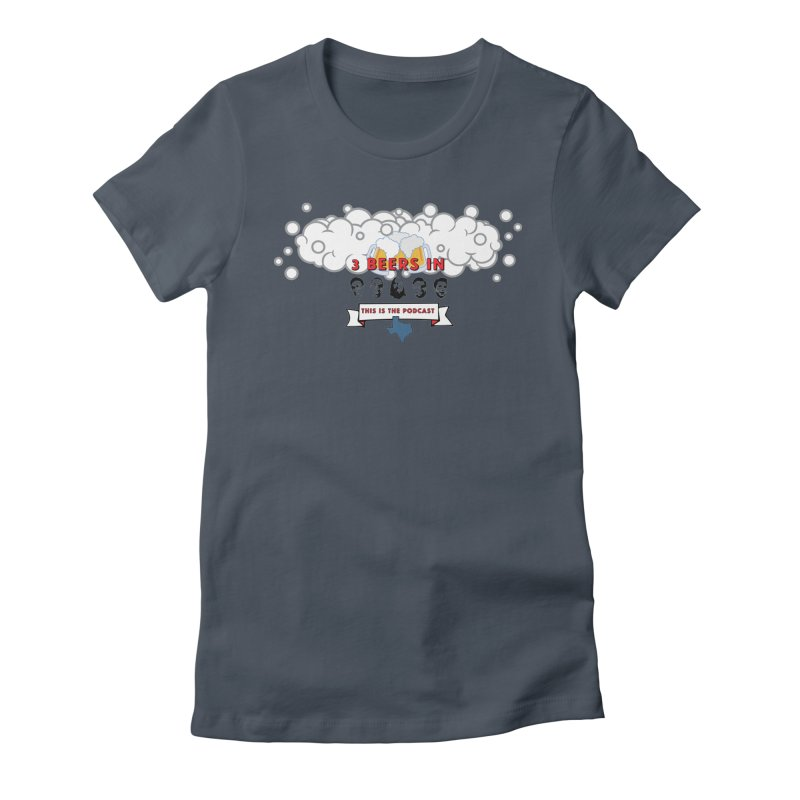 This. Is. The Podcast. Women's T-Shirt by 3 Beers In's Artist Shop