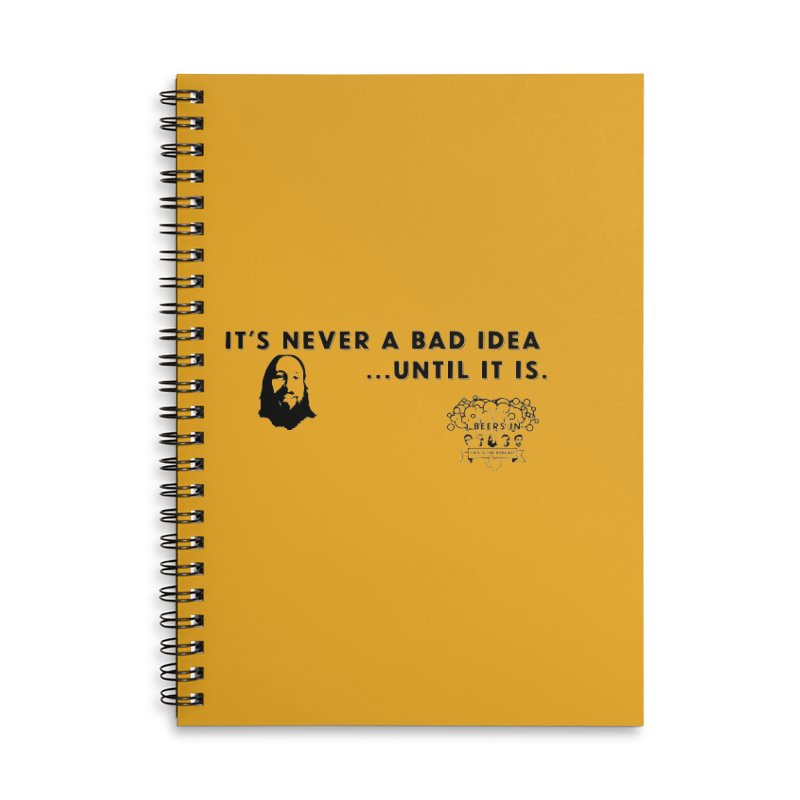 Never a bad idea Accessories Lined Spiral Notebook by 3 Beers In's Artist Shop