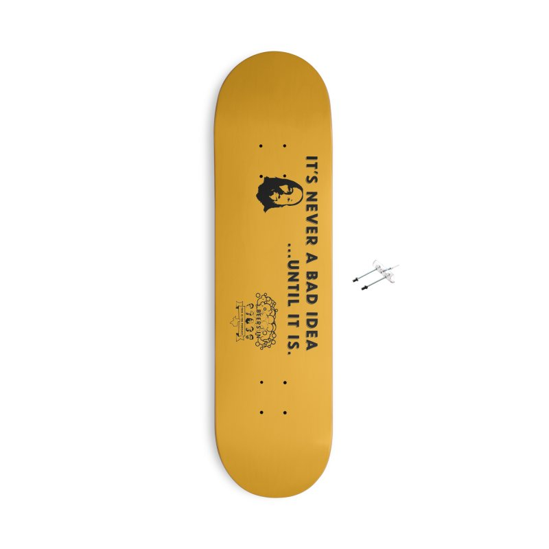 Never a bad idea Accessories With Hanging Hardware Skateboard by 3 Beers In's Artist Shop