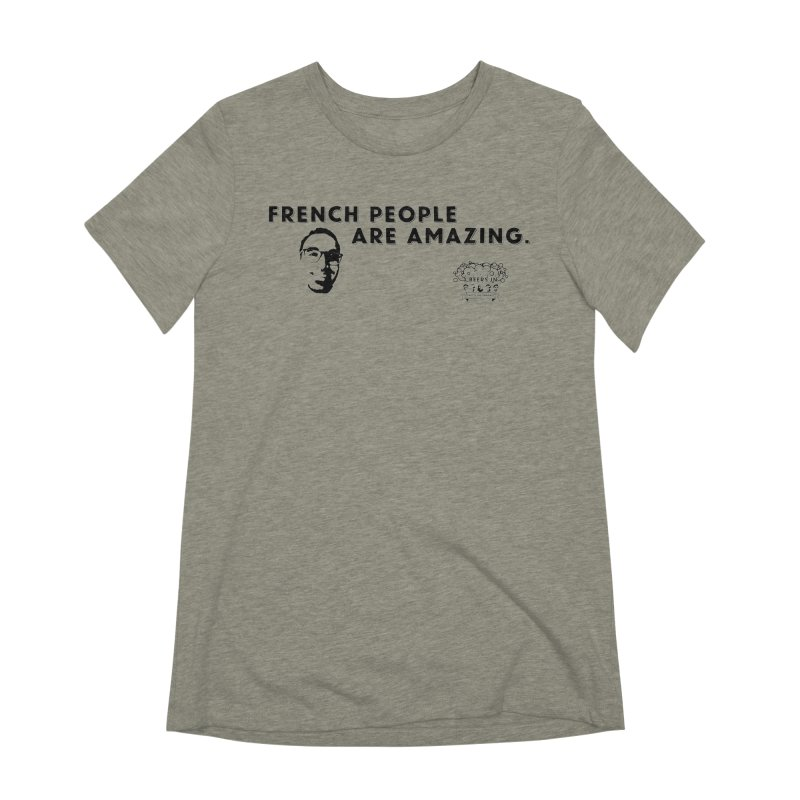 French People Women's Extra Soft T-Shirt by 3 Beers In's Artist Shop