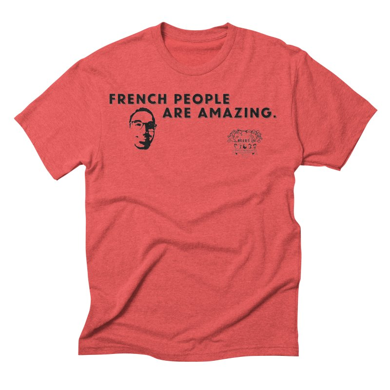 French People Men's Triblend T-Shirt by 3 Beers In's Artist Shop