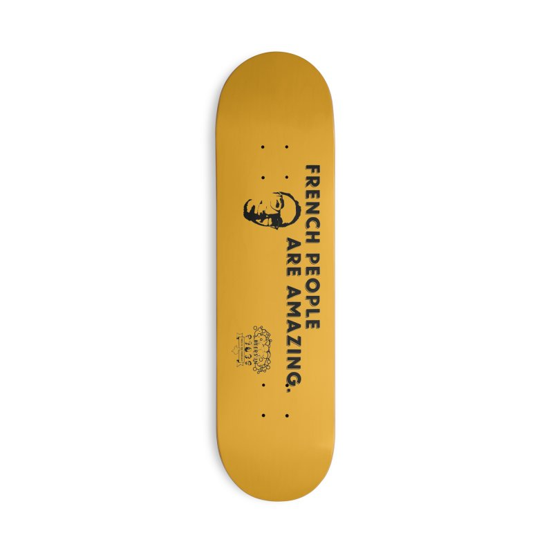 French People Accessories Deck Only Skateboard by 3 Beers In's Artist Shop
