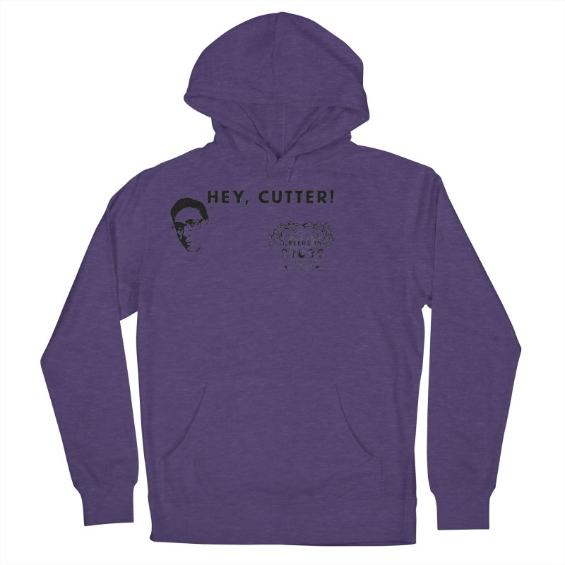 Hey, Cutter Women's French Terry Pullover Hoody by 3 Beers In's Artist Shop