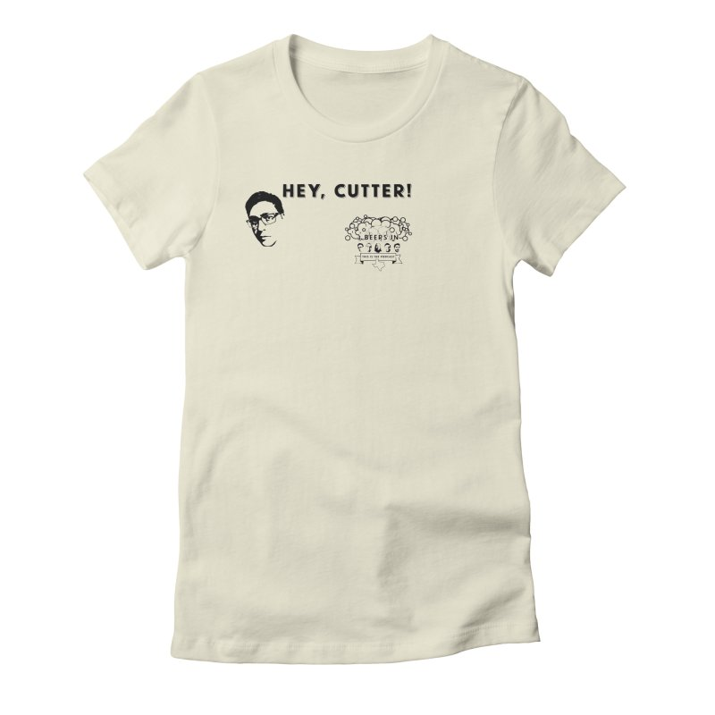 Hey, Cutter Women's Fitted T-Shirt by 3 Beers In's Artist Shop