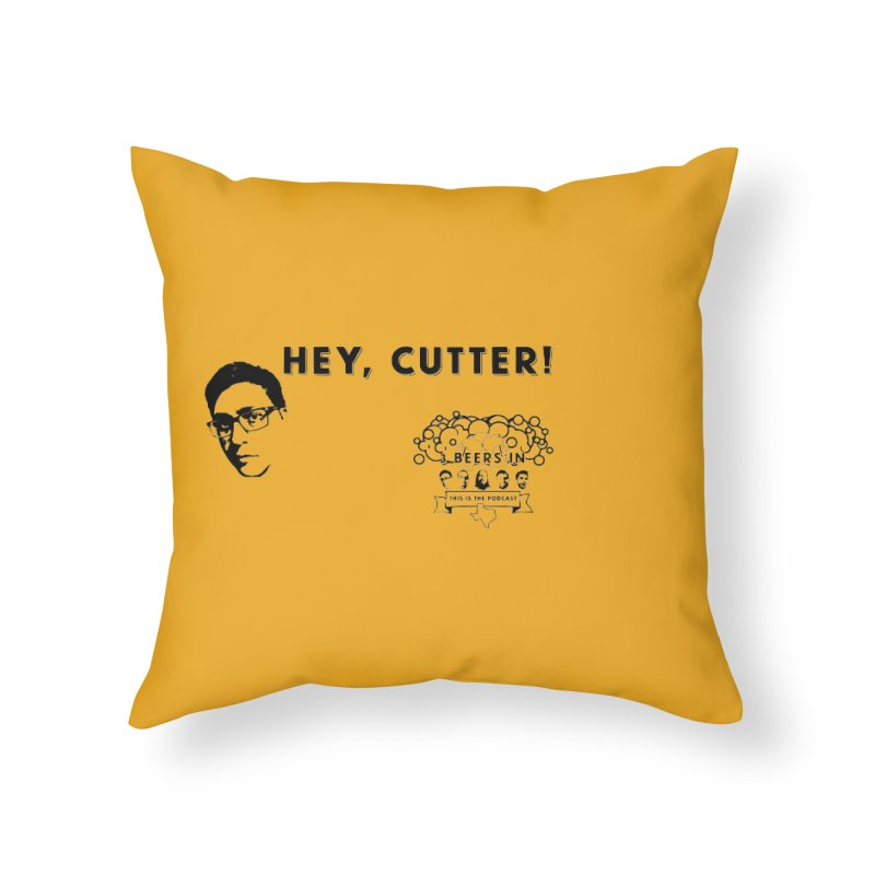 Hey, Cutter Home Throw Pillow by 3 Beers In's Artist Shop