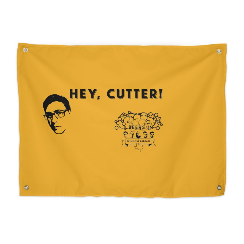 Hey, Cutter Home Tapestry by 3 Beers In's Artist Shop