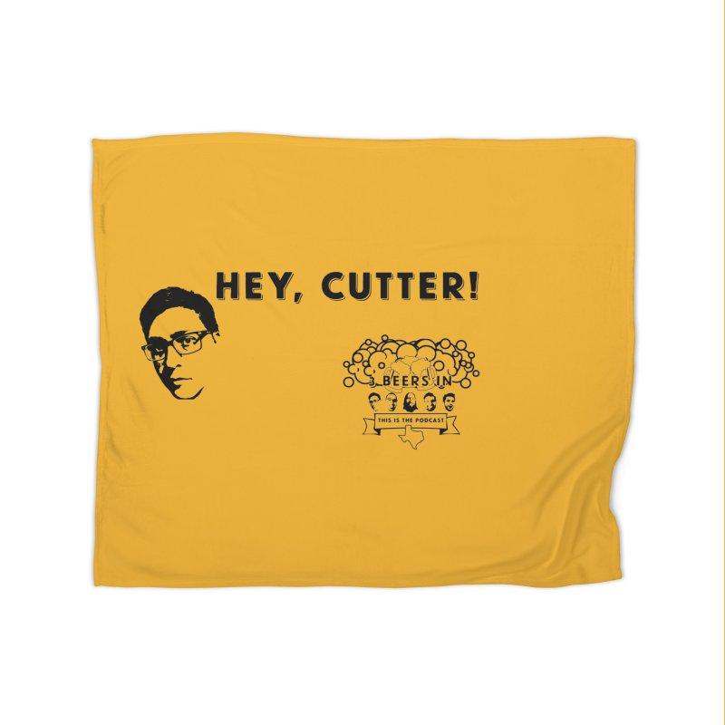 Hey, Cutter Home Fleece Blanket Blanket by 3 Beers In's Artist Shop