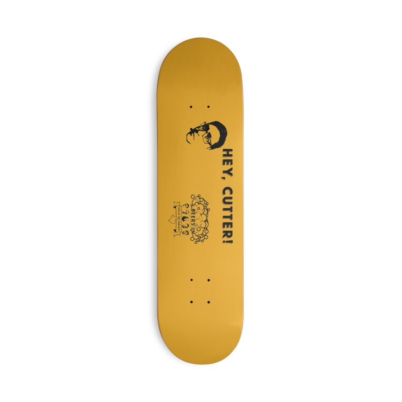 Hey, Cutter Accessories Deck Only Skateboard by 3 Beers In's Artist Shop