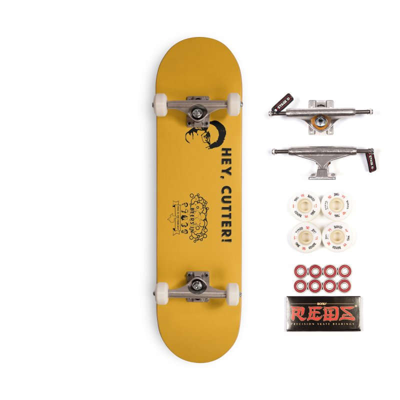 Hey, Cutter Accessories Complete - Pro Skateboard by 3 Beers In's Artist Shop