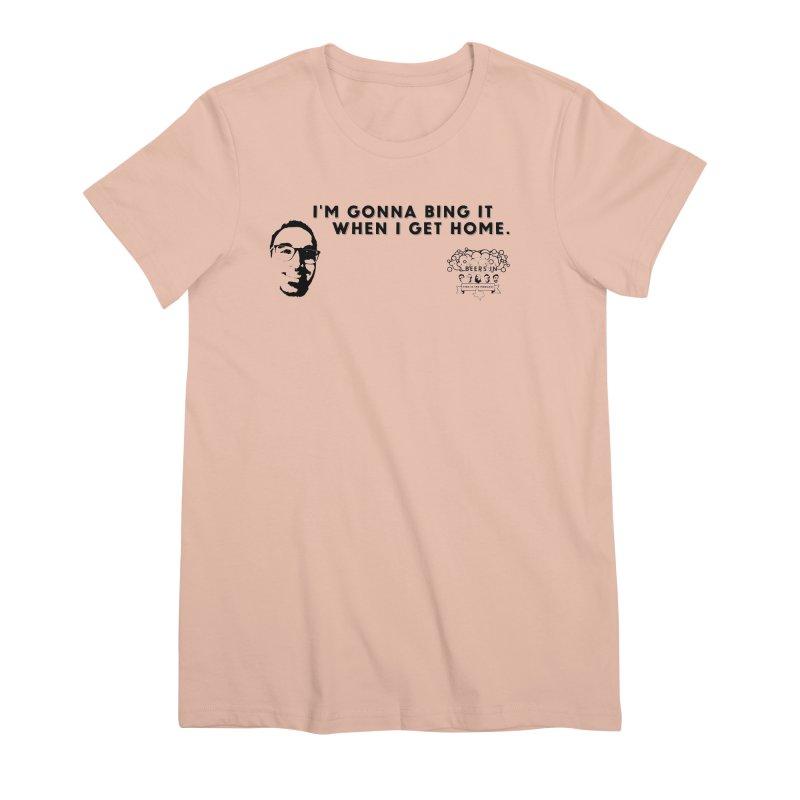 Bing! Women's Premium T-Shirt by 3 Beers In's Artist Shop