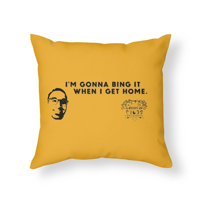 Bing! Home Throw Pillow by 3 Beers In's Artist Shop