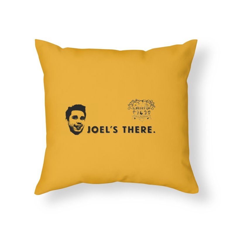 Joel's There Home Throw Pillow by 3 Beers In's Artist Shop
