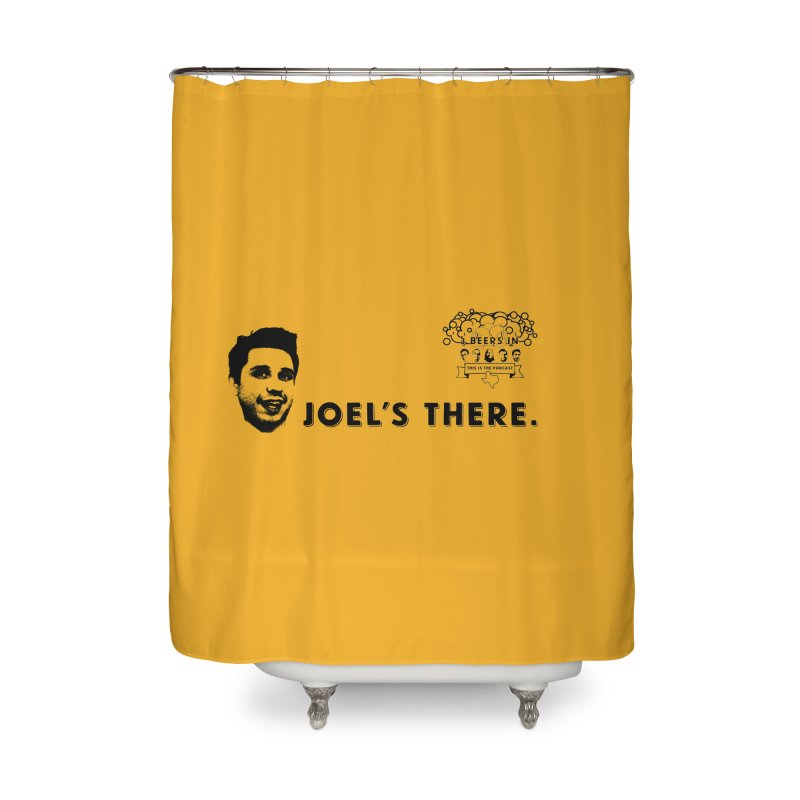 Joel's There Home Shower Curtain by 3 Beers In's Artist Shop