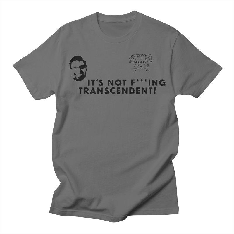 Not Transcendent Men's T-Shirt by 3 Beers In's Artist Shop