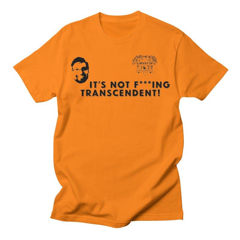 Not Transcendent Women's Regular Unisex T-Shirt by 3 Beers In's Artist Shop