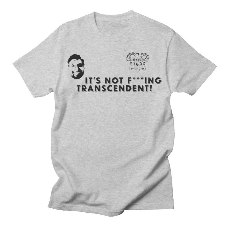 Not Transcendent Men's Regular T-Shirt by 3 Beers In's Artist Shop