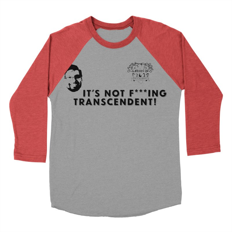 Not Transcendent Women's Baseball Triblend Longsleeve T-Shirt by 3 Beers In's Artist Shop