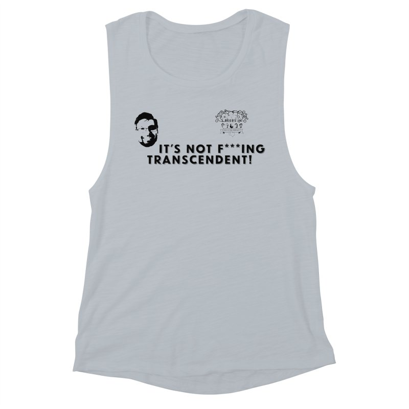 Not Transcendent Women's Muscle Tank by 3 Beers In's Artist Shop