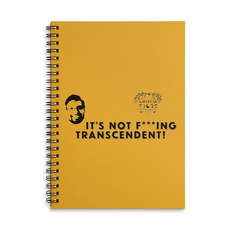 Not Transcendent Accessories Lined Spiral Notebook by 3 Beers In's Artist Shop
