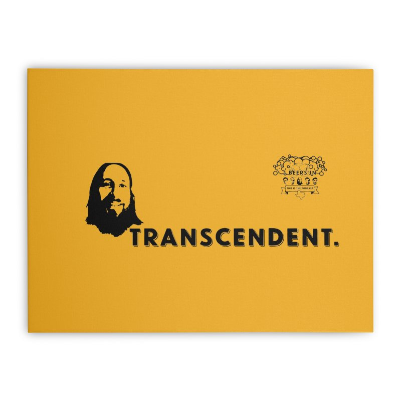 Transcendent Home Stretched Canvas by 3 Beers In's Artist Shop