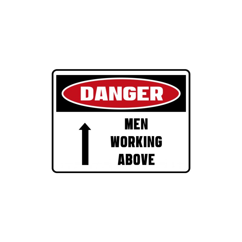 Safety First DANGER! MEN WORKING ABOVE by Danger!Danger!™ Home Throw Pillow by 3rd World Man