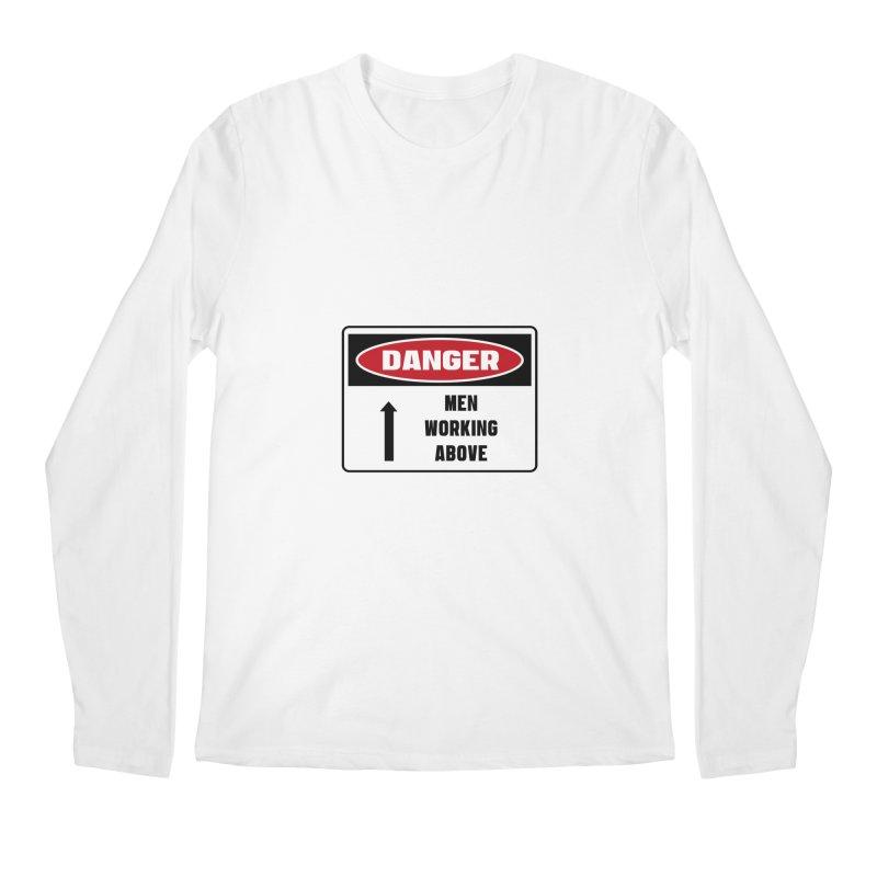Safety First DANGER! MEN WORKING ABOVE by Danger!Danger!™ Men's Regular Longsleeve T-Shirt by 3rd World Man