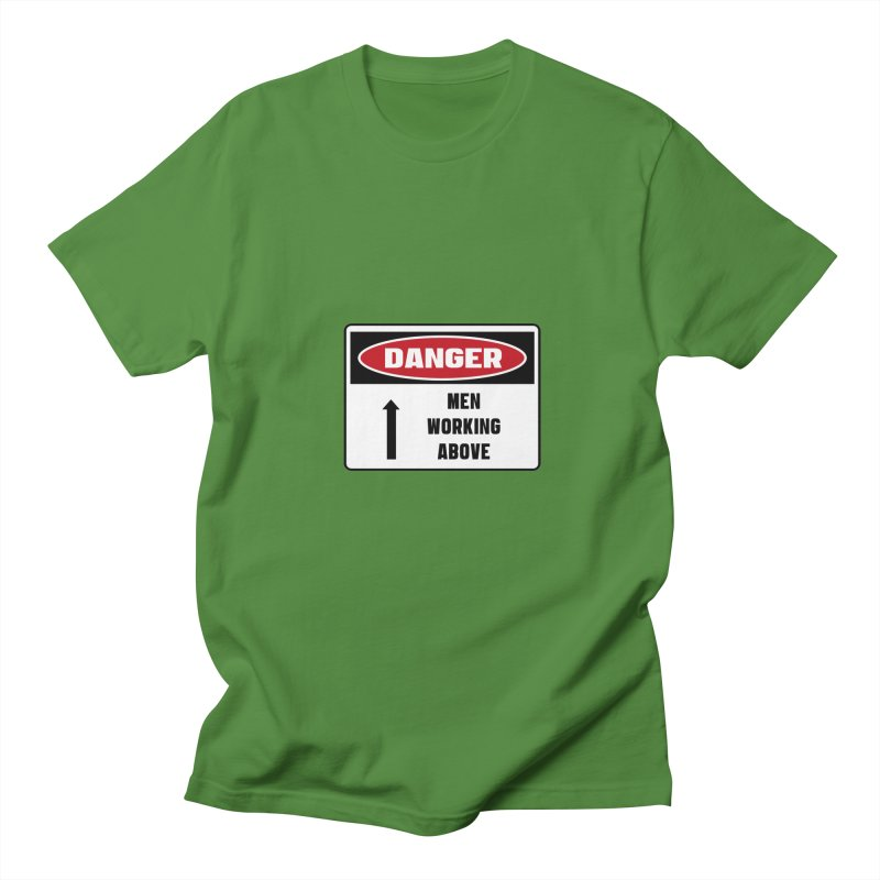 Safety First DANGER! MEN WORKING ABOVE by Danger!Danger!™ Men's Regular T-Shirt by 3rd World Man