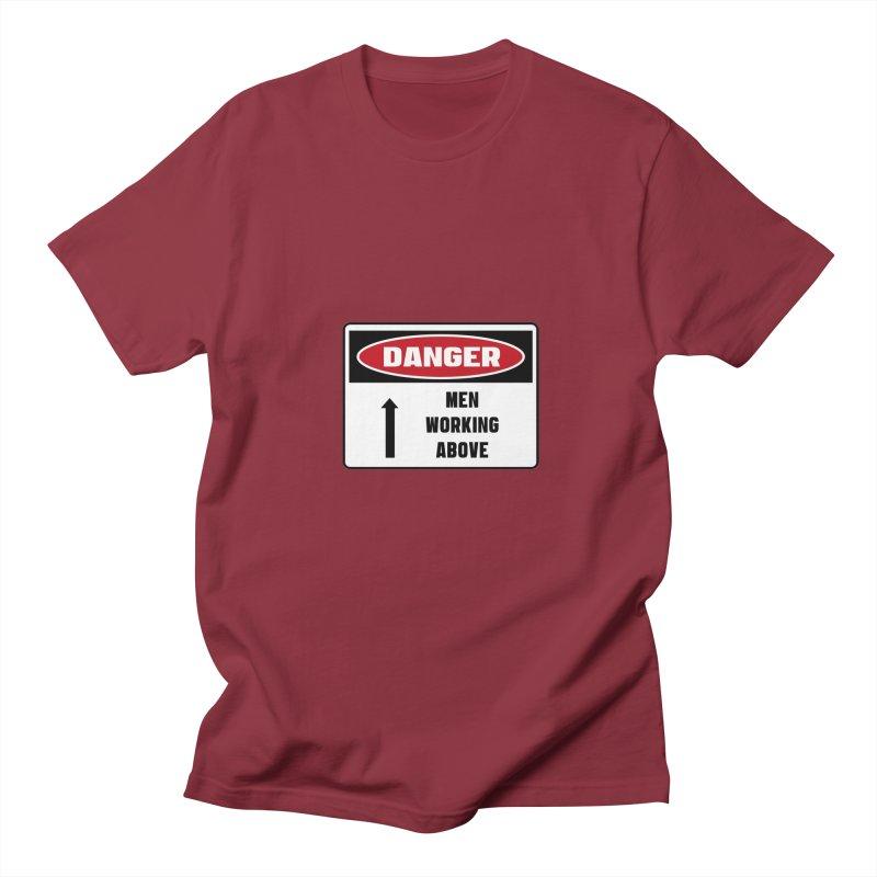 Safety First DANGER! MEN WORKING ABOVE by Danger!Danger!™ Women's Regular Unisex T-Shirt by 3rd World Man