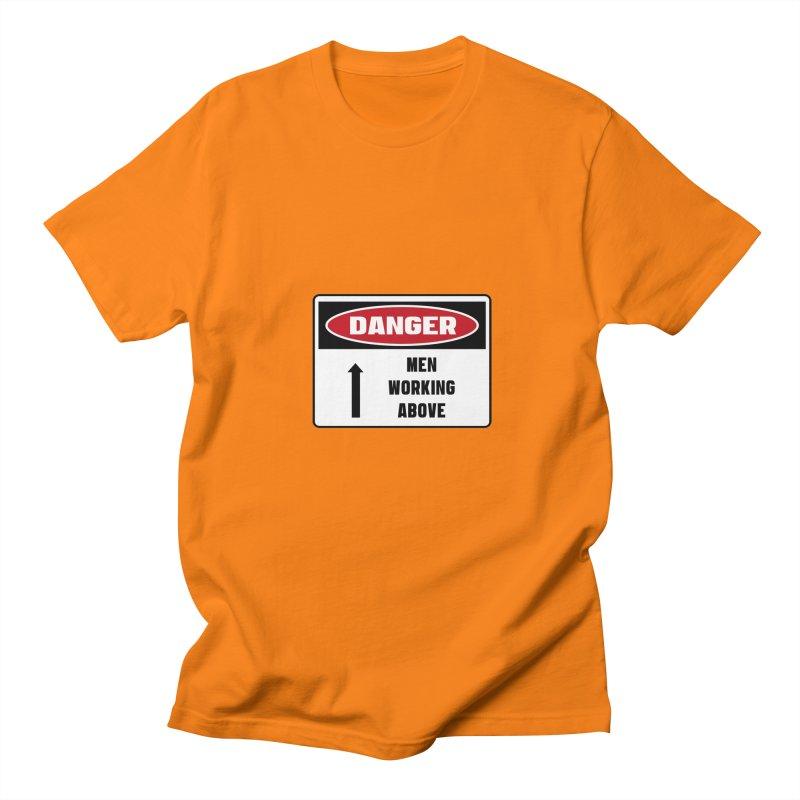 Safety First DANGER! MEN WORKING ABOVE by Danger!Danger!™ Men's Regular T-Shirt by 3rd World Man