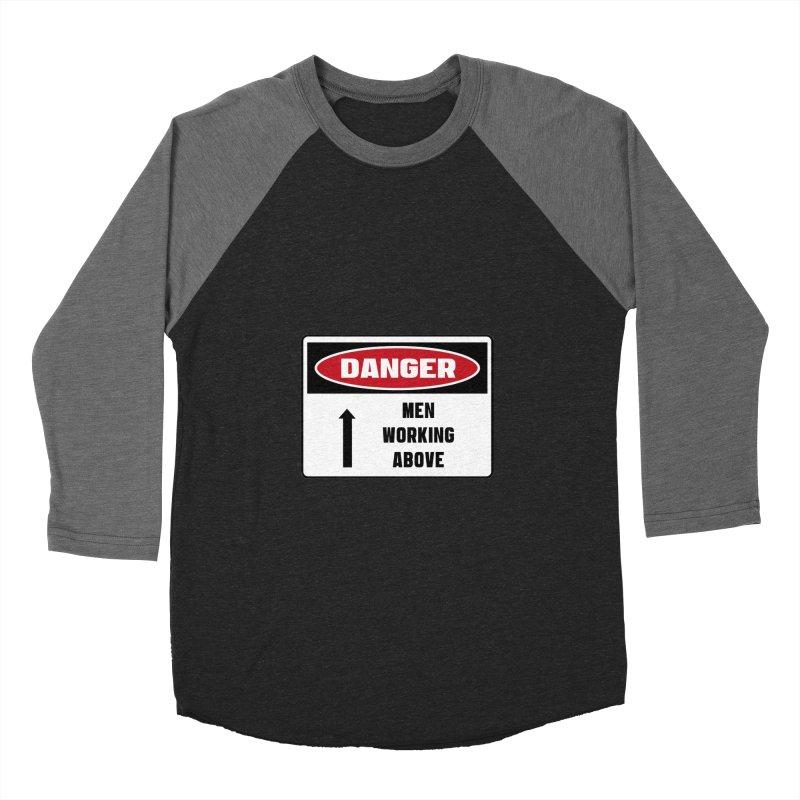 Safety First DANGER! MEN WORKING ABOVE by Danger!Danger!™ Women's Baseball Triblend T-Shirt by 3rd World Man