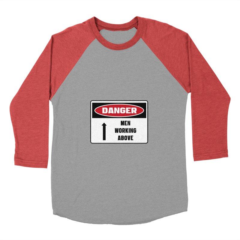Safety First DANGER! MEN WORKING ABOVE by Danger!Danger!™ Men's Baseball Triblend Longsleeve T-Shirt by 3rd World Man