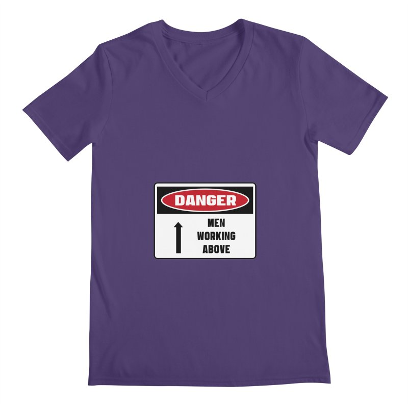 Safety First DANGER! MEN WORKING ABOVE by Danger!Danger!™ Men's V-Neck by 3rd World Man