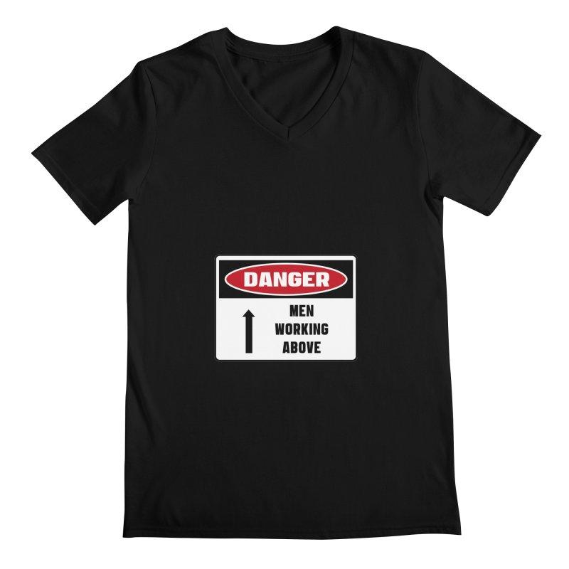 Safety First DANGER! MEN WORKING ABOVE by Danger!Danger!™ Men's  by 3rd World Man