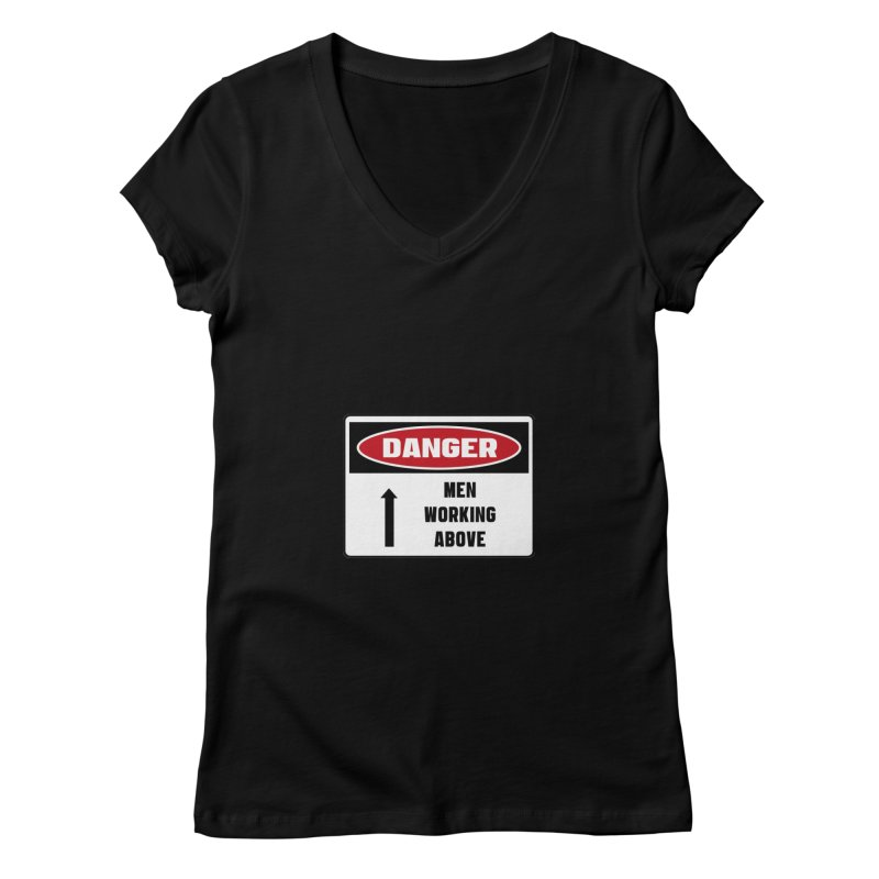 Safety First DANGER! MEN WORKING ABOVE by Danger!Danger!™ Women's V-Neck by 3rd World Man