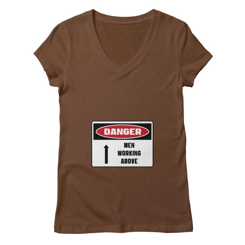 Safety First DANGER! MEN WORKING ABOVE by Danger!Danger!™ Women's Regular V-Neck by 3rd World Man