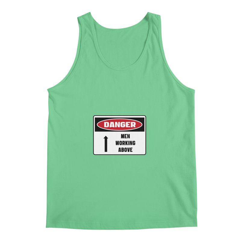 Safety First DANGER! MEN WORKING ABOVE by Danger!Danger!™ Men's Regular Tank by 3rd World Man