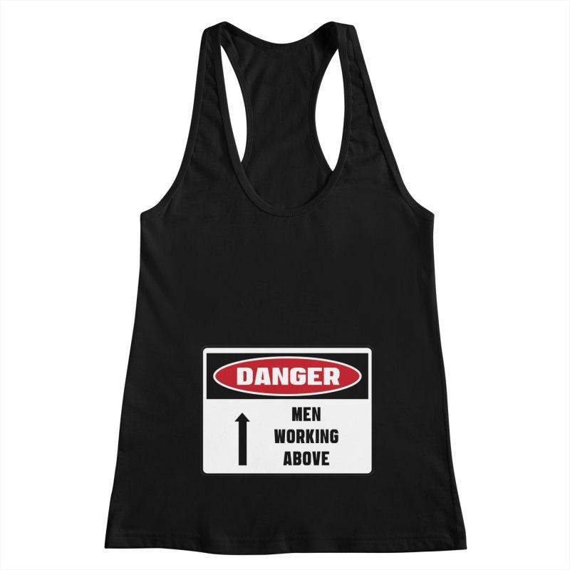 Safety First DANGER! MEN WORKING ABOVE by Danger!Danger!™ Women's Tank by 3rd World Man