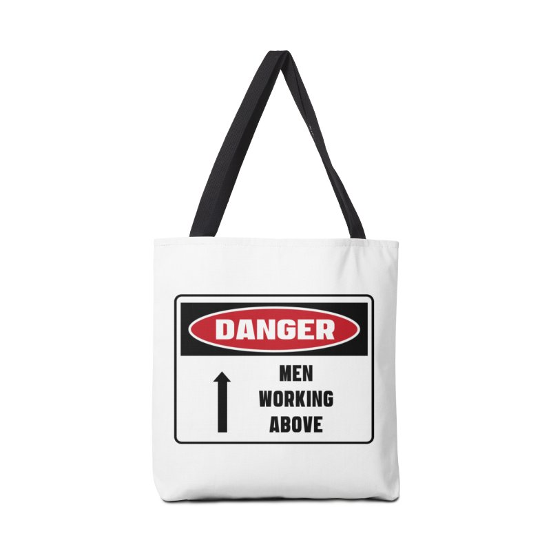 Safety First DANGER! MEN WORKING ABOVE by Danger!Danger!™ Accessories Tote Bag Bag by 3rd World Man