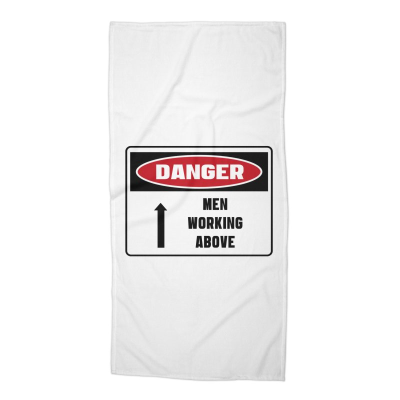 Safety First DANGER! MEN WORKING ABOVE by Danger!Danger!™ Accessories Beach Towel by 3rd World Man
