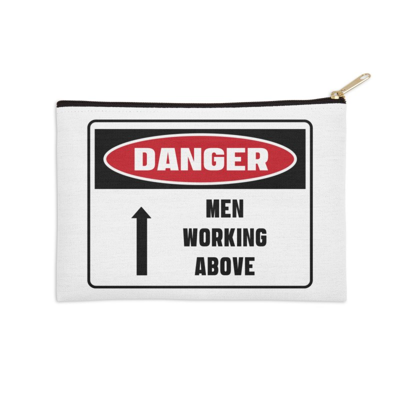 Safety First DANGER! MEN WORKING ABOVE by Danger!Danger!™ Accessories Zip Pouch by 3rd World Man