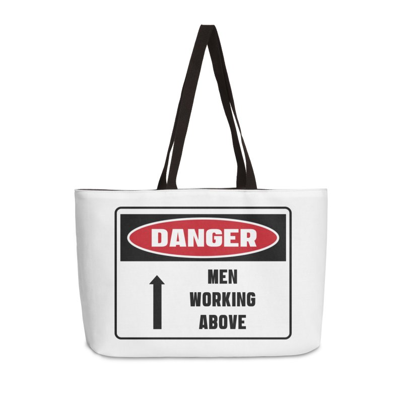 Safety First DANGER! MEN WORKING ABOVE by Danger!Danger!™ Accessories Weekender Bag Bag by 3rd World Man