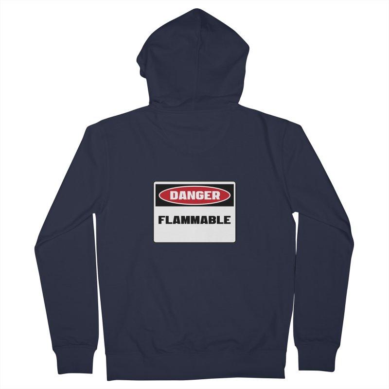 Safety First DANGER! FLAMMABLE by Danger!Danger!™ Men's Zip-Up Hoody by 3rd World Man
