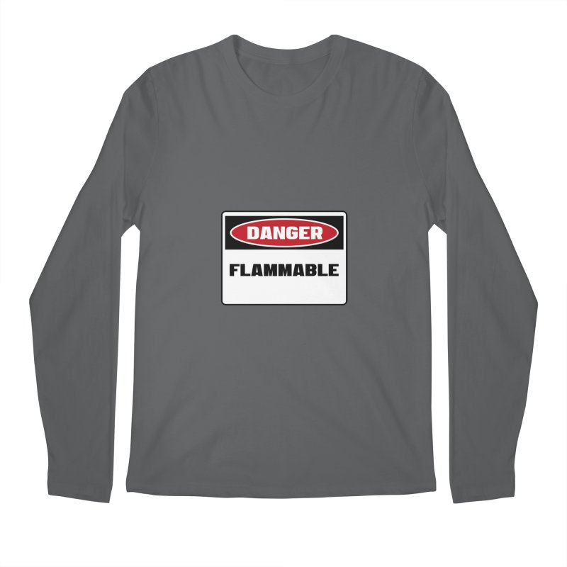 Safety First DANGER! FLAMMABLE by Danger!Danger!™ Men's Regular Longsleeve T-Shirt by 3rd World Man